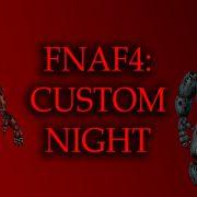 FNaF 4: Custom Night