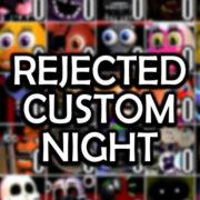 Rejected Custom Night